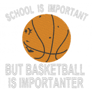 """Вышивка """"School is important but basketball is important"""""""